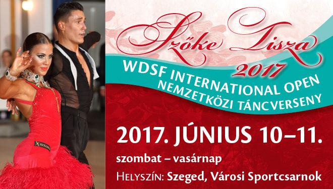 Szőke Tisza 2017. WDSF INTERNATIONAL OPEN Nemzetközi Táncverseny